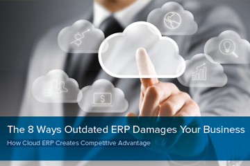 The 8 Ways Outdated ERP Damages Your Business